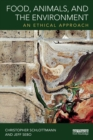 Food, Animals, and the Environment : An Ethical Approach - Book