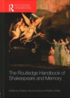 The Routledge Handbook of Shakespeare and Memory - Book