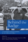 Behind the Badge : A Psychological Treatment Handbook for Law Enforcement Officers - Book