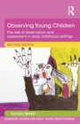 Observing Young Children : The role of observation and assessment in early childhood settings - Book