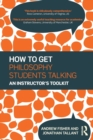 How to get Philosophy Students Talking : An Instructor's Toolkit - Book
