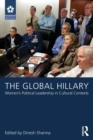 The Global Hillary : Women's Political Leadership in Cultural Contexts - Book