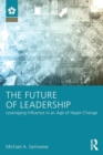 The Future of Leadership : Leveraging Influence in an Age of Hyper-Change - Book