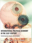 International Political Economy in the 21st Century : Contemporary Issues and Analyses - Book