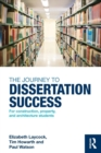 The Journey to Dissertation Success : For Construction, Property, and Architecture Students - Book