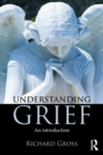 Understanding Grief : An Introduction - Book