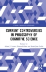 Current Controversies in Philosophy of Cognitive Science - Book