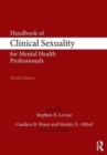 Handbook of Clinical Sexuality for Mental Health Professionals - Book