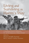 Living and Surviving in Harm's Way : A Psychological Treatment Handbook for Pre- and Post-Deployment of Military Personnel - Book