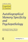 Autobiographical Memory Specificity and Psychopathology : A Special Issue of Cognition and Emotion - Book