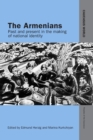 The Armenians : Past and Present in the Making of National Identity - Book