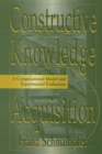 Constructive Knowledge Acquisition : A Computational Model and Experimental Evaluation - Book