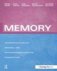 Memory : Neuropsychological, Imaging and Psychopharmacological Perspectives - Book