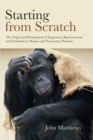 Starting from Scratch : The Origin and Development of Expression, Representation and Symbolism in Human and Non-Human Primates - Book