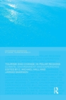 Tourism and Change in Polar Regions : Climate, Environments and Experiences - Book