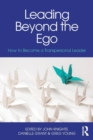 Leading Beyond the Ego : How to Become a Transpersonal Leader - Book