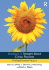 Handbook of Strengths-Based Clinical Practices : Finding Common Factors - Book