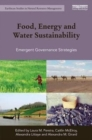 Food, Energy and Water Sustainability : Emergent Governance Strategies - Book