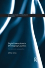 Digital Interactions in Developing Countries : An Economic Perspective - Book