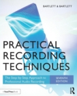 Practical Recording Techniques : The Step-by-Step Approach to Professional Audio Recording - Book