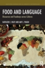 Food and Language : Discourses and Foodways across Cultures - Book