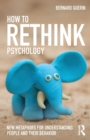 How to Rethink Psychology : New metaphors for understanding people and their behavior - Book
