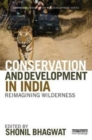 Conservation and Development in India : Reimagining Wilderness - Book