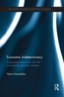 Economic Indeterminacy : A personal encounter with the economists' peculiar nemesis - Book