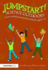 Jumpstart! Science Outdoors : Cross-curricular games and activities for ages 5-12 - Book