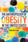 The Anthropology of Obesity in the United States - Book