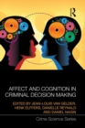 Affect and Cognition in Criminal Decision Making - Book