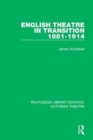 English Theatre in Transition 1881-1914 - Book