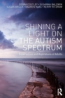 Shining a Light on the Autism Spectrum : Experiences and Aspirations of Adults - Book