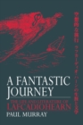 A Fantastic Journey : The Life and Literature of Lafcadio Hearn - Book