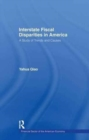 Interstate Fiscal Disparities in America : A Study of Trends and Causes - Book