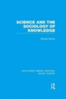 Science and the Sociology of Knowledge - Book
