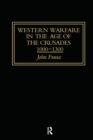 Western Warfare in the Age of the Crusades 1000-1300 - Book