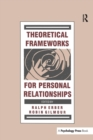 Theoretical Frameworks for Personal Relationships - Book