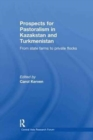 Prospects for Pastoralism in Kazakstan and Turkmenistan : From State Farms to Private Flocks - Book