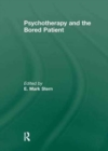 Psychotherapy and the Bored Patient - Book