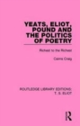 Yeats, Eliot, Pound and the Politics of Poetry : Richest to the Richest - Book