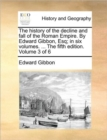 The History of the Decline and Fall of the Roman Empire. by Edward Gibbon, Esq; In Six Volumes. ... the Fifth Edition. Volume 3 of 6 - Book