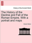 The History of the Decline and Fall of the Roman Empire. with a Portrait and Maps - Book