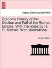Gibbon's History of the Decline and Fall of the Roman Empire. with the Notes by H. H. Milman. with Illustrations. - Book