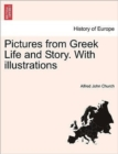 Pictures from Greek Life and Story. with Illustrations - Book