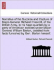 Narrative of the Surprize and Capture of Major-General Richard Prescott, of the British Army, in His Head-Quarters by a Party of American Soldiers Under Major-General William Barton, Detailed from Fac - Book