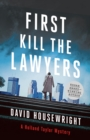 First, Kill the Lawyers : A Holland Taylor Mystery - Book