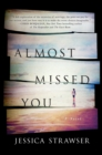 Almost Missed You - Book