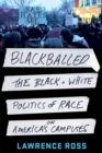 Blackballed : The Black and White Politics of Race on America's Campuses - Book