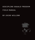 Discipline Equals Freedom : Field Manual - Book